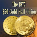 1877 50 Dollar Gold Half Union Proof